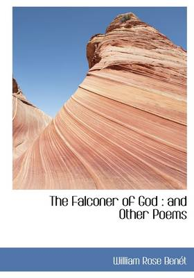 The Falconer of God: And Other Poems