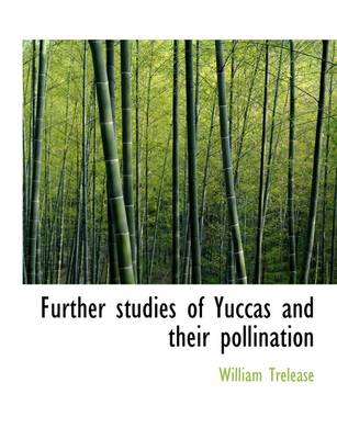 Further Studies of Yuccas and Their Pollination