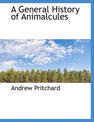 A General History of Animalcules
