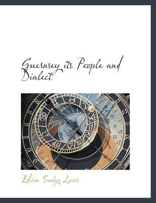 Guernsey Its People and Dialect
