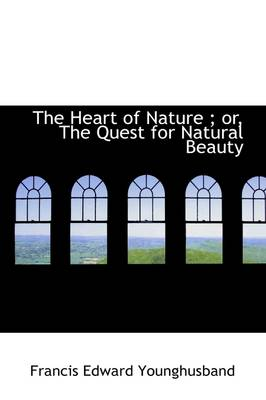 The Heart of Nature; Or, the Quest for Natural Beauty