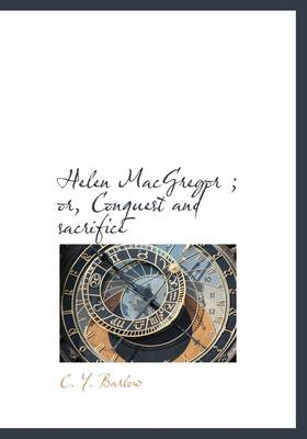 Helen MacGregor; Or, Conquest and Sacrifice