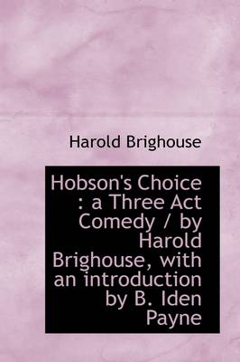 Hobson's Choice: A Three ACT Comedy