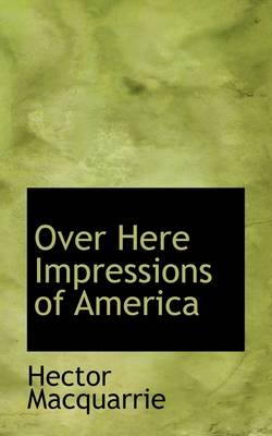 Over Here Impressions of America
