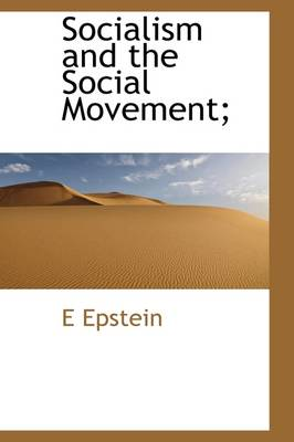 Socialism and the Social Movement;