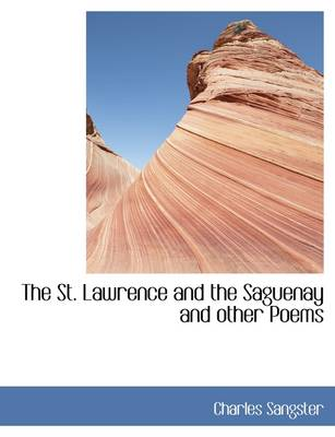 The St. Lawrence and the Saguenay and Other Poems