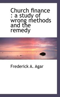 Church Finance: A Study of Wrong Methods and the Remedy