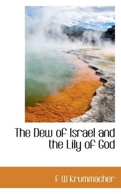 The Dew of Israel and the Lily of God