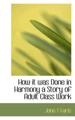 How It Was Done in Harmony a Story of Adult Class Work