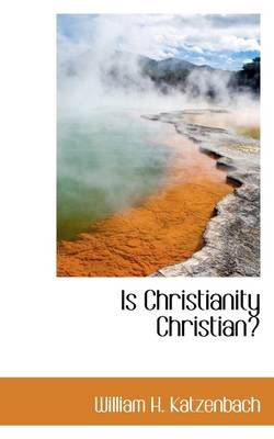 Is Christianity Christian?