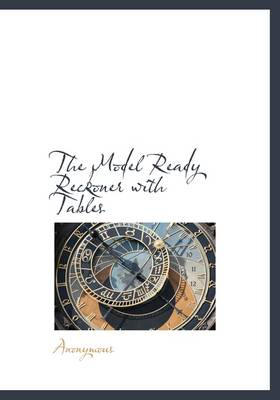The Model Ready Reckoner with Tables