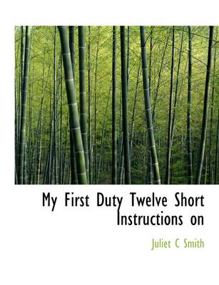 My First Duty Twelve Short Instructions on
