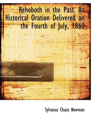Rehoboth in the Past. an Historical Oration Delivered on the Fourth of July, 1860