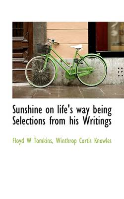 Sunshine on Life's Way Being Selections from His Writings