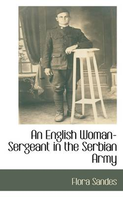 An English Woman-Sergeant in the Serbian Army