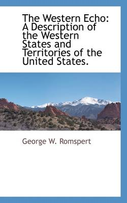 The Western Echo: A Description of the Western States and Territories of the United States.