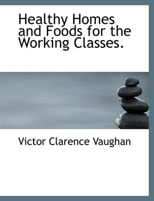 Healthy Homes and Foods for the Working Classes.