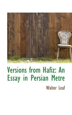 Versions from Hafiz: An Essay in Persian Metre