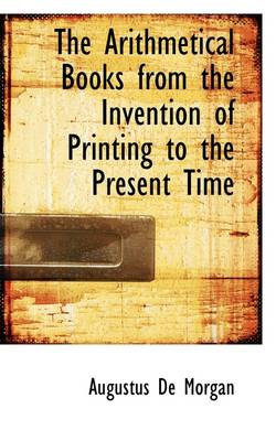 The Arithmetical Books from the Invention of Printing to the Present Time