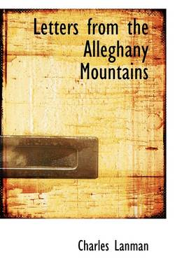 Letters from the Alleghany Mountains