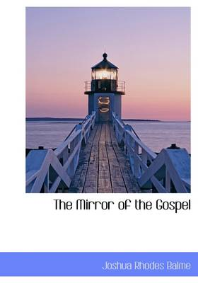 The Mirror of the Gospel