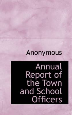 Annual Report of the Town and School Officers