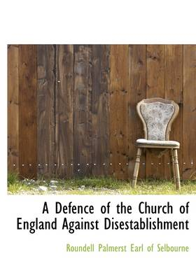 A Defence of the Church of England Against Disestablishment