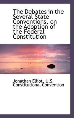 The Debates in the Several State Conventions, on the Adoption of the Federal Constitution Vol. II