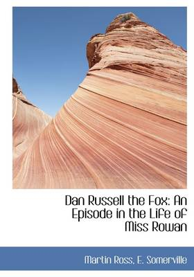 Dan Russell the Fox: An Episode in the Life of Miss Rowan