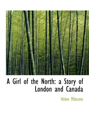 A Girl of the North: A Story of London and Canada
