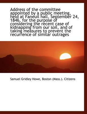 Address of the Committee Appointed by a Public Meeting, Held at Faneuil Hall, September 24, 1846, Fo