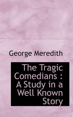 The Tragic Comedians: A Study in a Well Known Story