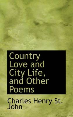 Country Love and City Life, and Other Poems