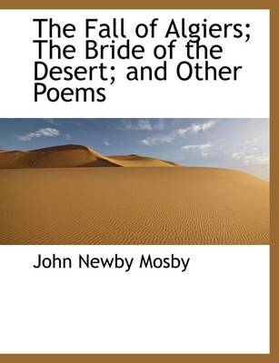 The Fall of Algiers; The Bride of the Desert; And Other Poems