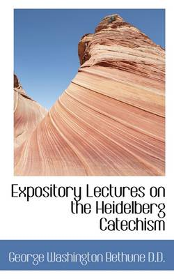 Expository Lectures on the Heidelberg Catechism