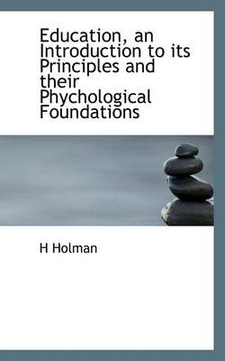 Education, an Introduction to Its Principles and Their Phychological Foundations