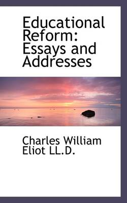 Educational Reform: Essays and Addresses