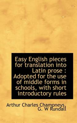 Easy English Pieces for Translation Into Latin Prose: Adopted for the Use of Middle Forms in School