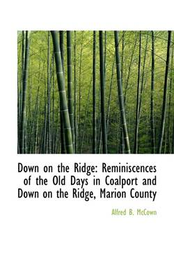 Down on the Ridge: Reminiscences of the Old Days in Coalport and Down on the Ridge
