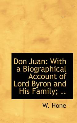 Don Juan: With a Biographical Account of Lord Byron and His Family; ..