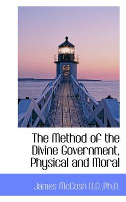 The Method of the Divine Government, Physical and Moral