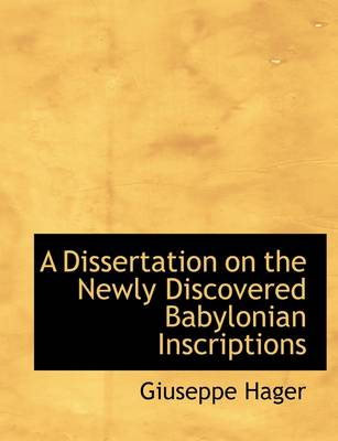 A Dissertation on the Newly Discovered Babylonian Inscriptions