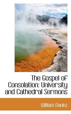 The Gospel of Consolation: University and Cathedral Sermons