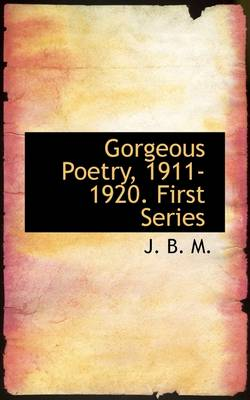 Gorgeous Poetry, 1911-1920. First Series