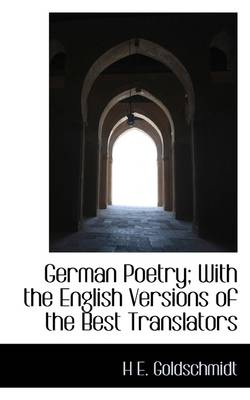 German Poetry; With the English Versions of the Best Translators