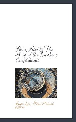 For a Night; The Maid of the Dawber; Complements