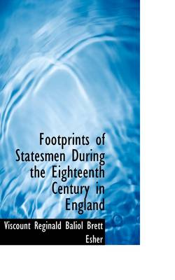 Footprints of Statesmen During the Eighteenth Century in England