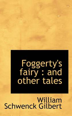 Foggerty's Fairy: And Other Tales