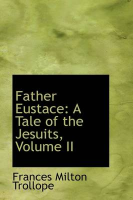 Father Eustace: A Tale of the Jesuits, Volume II