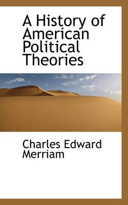 A History of American Political Theories
